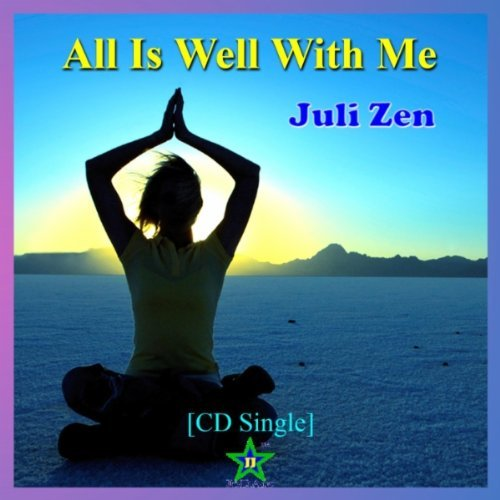 All Is Well With Me, By Juli Zen; (music Cd): - (listed on pcsure Shopping Center)