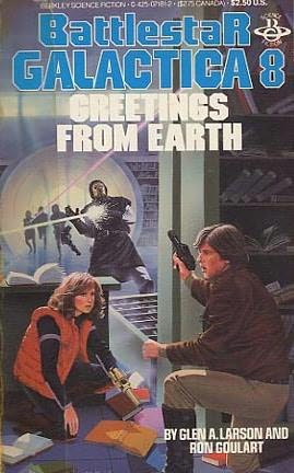 Battlestar Galactica 08: Greetings From Earth By Glen A. Larson And Ron Goulart - (listed on julisoft Shopping Center)