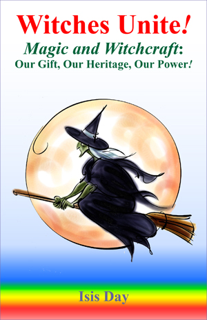 Witches Unite!: Magic And Witchcraft: Our Gift, Our Heritage, Our Power! - listed on pcsure Shopping Center